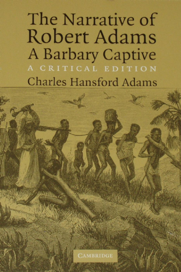 The Narrative of Robert Adams, a Barbary Captive, by Charles Hansford Adams
